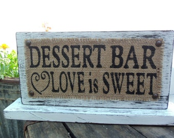 DESSERT BAR Love is Sweet, BURLAP, Shabby Chic, painted Jute on wood sign tabletop