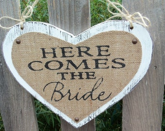Wedding sign, HERE COMES the BRIDE, Burlap Heart Shaped, 11x14