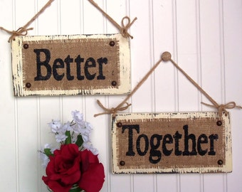 BETTER TOGETHER, Bride and Groom chair signs stating,  wedding signs for the mr and mrs WEDDING day decor