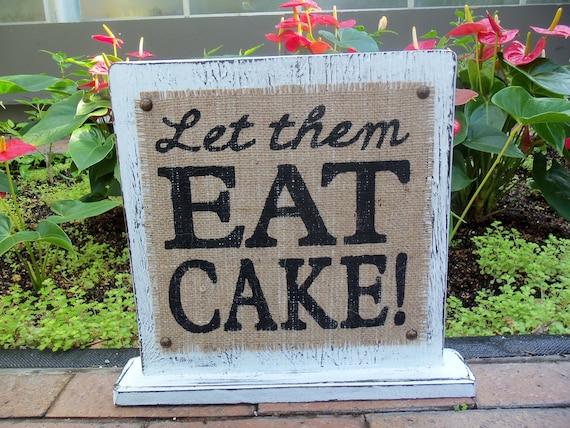 WEDDING Let Them Eat Cake, Primitive Vintage Style Table SIGN