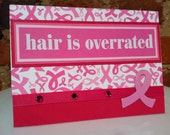 Breast Cancer Card- Hair is Overrated