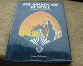 Art Deco Fashion Illustration The GOLDEN AGE Of STYLE 1976 Copyright Hardcover Book by Julian Robinson