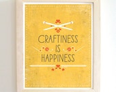 Craftiness Is Happiness - Art Print - Yellow - 8x10 - Modern - Home Decor - Under 25