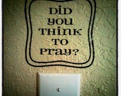 Did you think to pray sign