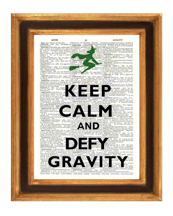 Keep Calm Print, Keep calm and defy gravity  Print, Dictionary art prints Upcycled Book page Upcycled Dictionary page Art Print
