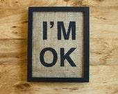 Burlap wall decor - I'M OK, typography, sign