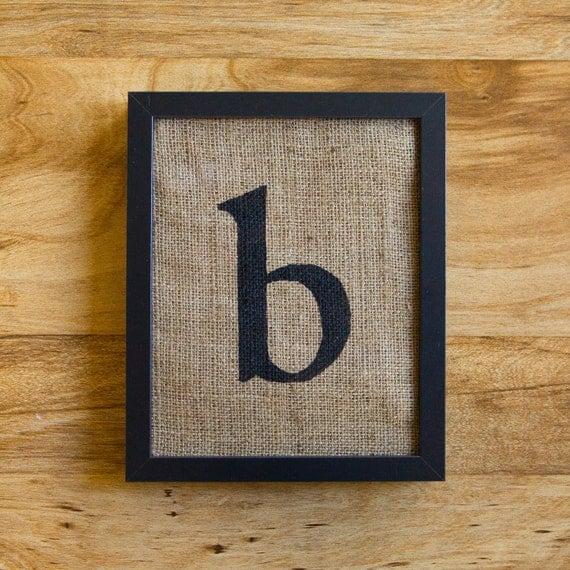 Letter B - burlap wall decor, alphabet art, monogram, lowercase