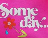 Someday-Pink Background hand silkscreened original art
