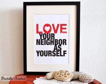 Mark 12:31. PRINTABLE DIY Christian Poster. Love Your Neighbor as Yourself. 8x10. Bible Verse.