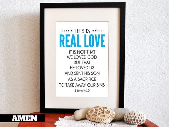 1 John 4:10. Real Love. DIY. Printable Christian Poster. PDF. 8x10. Bible Verse.