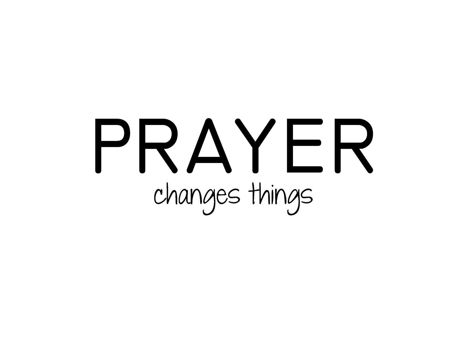Prayer Quote Prayer Changes Things Quote Images