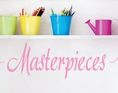 Childrens Wall decals - Masterpieces Wall Art - Playroom Vinyl Wall Lettering