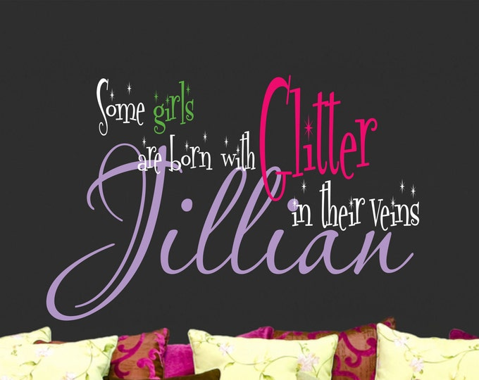 Custom Girls Wall Decals // Some Girls Are Born With Glitter in Their Veins // Girls Bedroom Decal // Teen Art // Personalized Girl Power