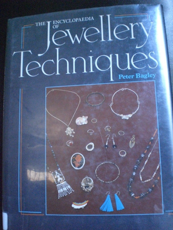 The Encyclopaedia of Jewellery Techniques. By Peter Bagley. Hardcover.