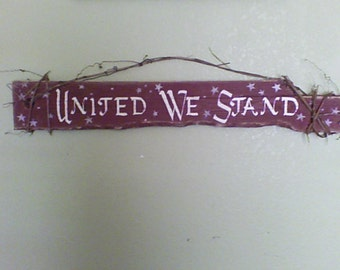 "Primitive Americana Salvaged Reclaimed Wood Sign ""United We Stand """
