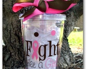 Breast Cancer Awareness Reusable Acrylic Tumbler Cup Pink Ribbon Gift FIGHT LIKE a GIRL with Screw on Acrylic Lid and Removable Straw