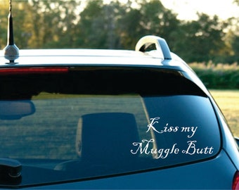 Kiss my Muggle Butt  Vinyl  Car Decal  FREE SHIPPING