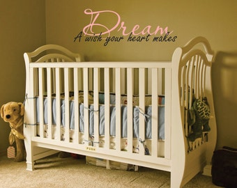 Dream A wish your heart makes Removable Vinyl Wall Decal FREE SHIPPING