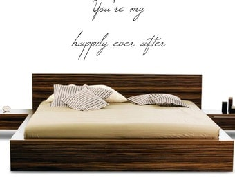 You're my happily ever after Vinyl Wall Decal FREE SHIPPING