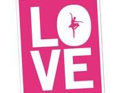 Ballerina Print Silhouette, I LOVE BALLET, Custom Colors, Pink, Ballet Decor, Children Decor, 8 x 10 Print