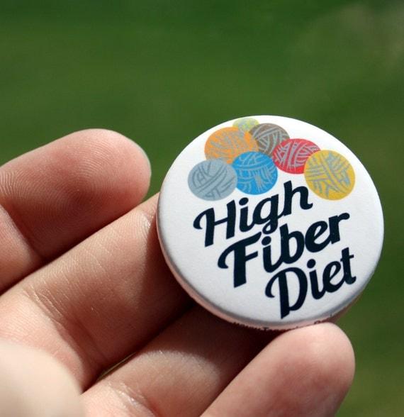 Pin Back Button High Fiber Diet Flair 1.5 inch