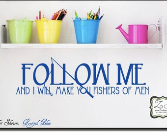 """Follow me... make you fishers of men 36""""w x 12""""h (C029)- Vinyl Decal for walls, tiles, doors, windows, mirrors, crafts, and more"""