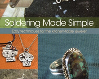 SOLDERING MADE SIMPLE - Instructional Book -Soldering Photos and Instructions - By Joe Silvera