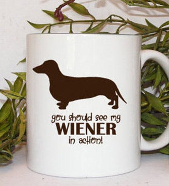 Funny Mug Wiener Dog You Should See My Wiener In By Mugsleys