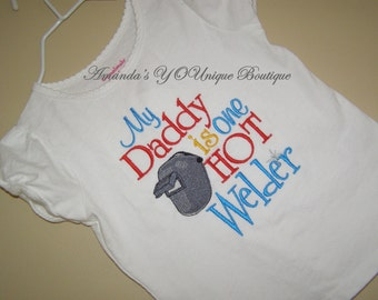 My Daddy Is One Hot Welder Custin Embroidered Shirt Girls, Boys, Toddlers, Gifts