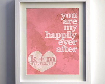 "Printable Custom Wedding Date Print - ""You are my happily ever after"" - 8x10"