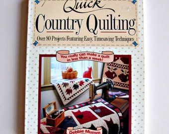Quick Country Quilting by Debbie Mumm