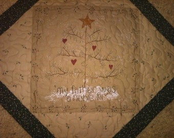 Quilted Wall Hanging/Table Centerpiece - My Father Was a Noble Fir