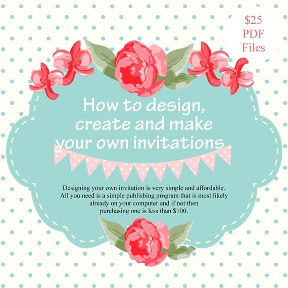 How To Make Design And Create Your Own Invitations INSTANT