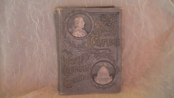 RESERVED!!! DO Not BUY Antique Rare Book The Story of Columbus and the World's Columbian Exposition