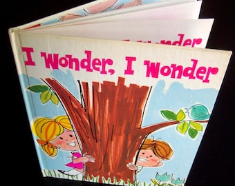 Vintage Children's Health Book - I Wonder I Wonder - 1967
