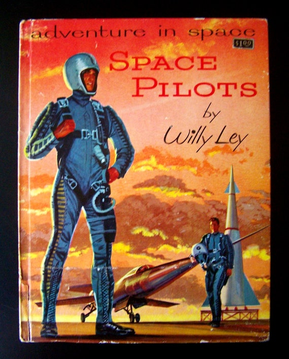 Vintage Children's Book about Space - Adventure in Space, Space Pilots - 1957