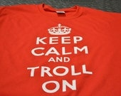 Geek T shirt Keep Calm and Troll On funny birthday gift for men women teens youth computer videogame nerdy geeky tshirt geekery geek gifts