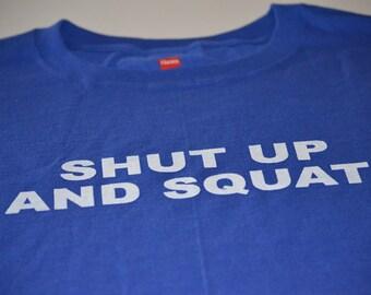 Workout T shirt shut up and squat tee for the gym bodybuilders men women kids fitness buffs tshirt gift tee shirt health fitness