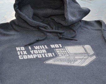 Funny Geekery computer whiz I wont fix your computer hoodie geeky for men women kids fleece sweater geek gift for husband boyfriend son