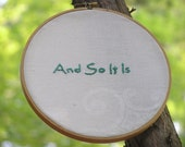 And So It Is Embroidery in 7 inch hoop