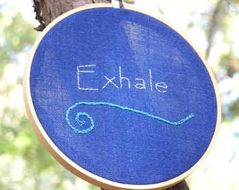 Exhale Embroidery in Hoop