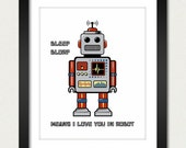 Robot Print / Robot Poster / Retro Robot / Bleep Blorp Means I Love You in Robot - 8x10 Art Print