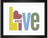 Love Print / Love Poster / Live and Love - 8x10 Art Print