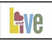 Inspirational Poster / Love Print / Live and Love - 13x19 Art Print