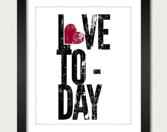 Inspirational Poster / Love Poster / Love Today - 8x10 Art Print