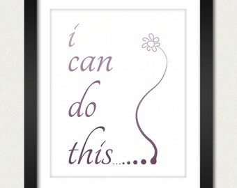Inspirational Poster / Inspirational Print / I Can Do This - 8x10 Art Print or 13x19 Art Print - Wall Hanging / Poster