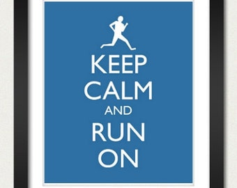 Running - Keep Calm and Carry On Poster - Keep Calm and Run On - Runner Poster - Multiple COLORS - 8x10 Art Print