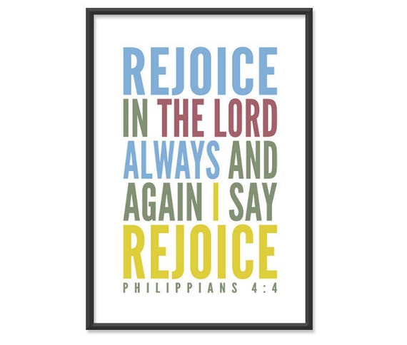 Rejoice in the Lord Always - Bible Print / Scripture Poster / Christian Wall Hanging Print - 13x19 Art Print or 8.5x11 Poster