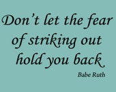 Vinyl Wall Art, Don't Let the Fear of Striking Out Hold You Back - Babe Ruth Quote