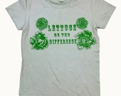 Lettuce Be the Difference Silk Screen Print on American Apparel Free Shipping